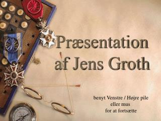 Pr sentation  af Jens Groth