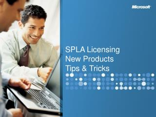 SPLA Licensing New Products Tips  Tricks