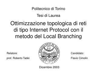 Ottimizzazione topologica di reti di tipo Internet Protocol con il metodo del Local Branching