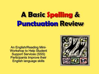 A Basic Spelling  Punctuation Review