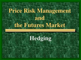 Price Risk Management and the Futures Market