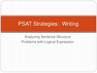 PSAT Strategies:  Writing
