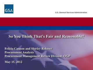 Felicia Cannon and Shirley Rohmer Procurement Analysts  Procurement Management Review Division, OGP