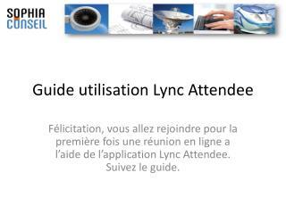 Guide utilisation Lync Attendee