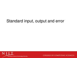 Standard input, output and error