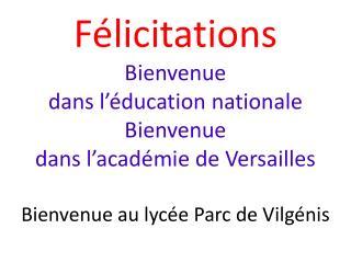 F licitations Bienvenue  dans l  ducation nationale Bienvenue  dans l acad mie de Versailles  Bienvenue au lyc e Parc de