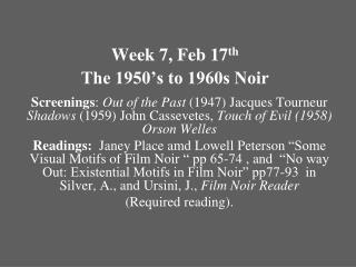 Week 7, Feb 17th   The 1950 s to 1960s Noir