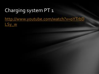 Charging system PT 1