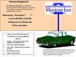Paschal Neighbors              Wednesday - November 7th  From 5:00 PM to 8:00 PM At Mexican Inn Restaurant 8th Ave and A
