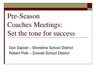 Pre-Season  Coaches Meetings:  Set the tone for success