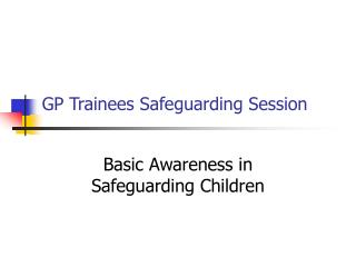 GP Trainees Safeguarding Session
