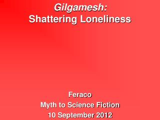 Gilgamesh: Shattering Loneliness