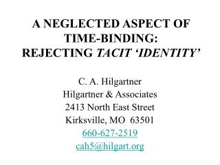 A NEGLECTED ASPECT OF TIME-BINDING: REJECTING TACIT  IDENTITY
