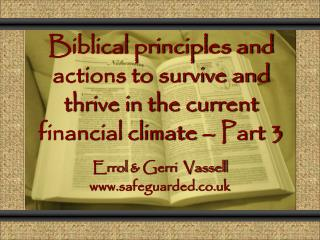 Biblical principles and actions to survive and thrive in the current financial climate   Part 3