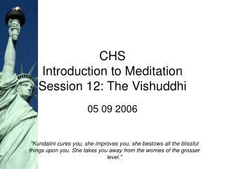 CHS  Introduction to Meditation Session 12: The Vishuddhi