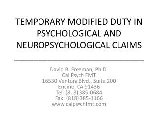 TEMPORARY MODIFIED DUTY IN PSYCHOLOGICAL AND NEUROPSYCHOLOGICAL CLAIMS ___________________________