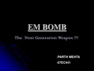 EM BOMB