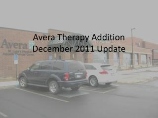 Avera Therapy Addition December 2011 Update