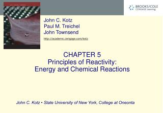 CHAPTER 5 Principles of Reactivity:  Energy and Chemical Reactions