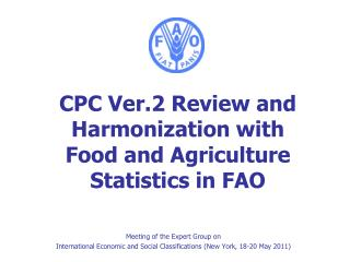 CPC Ver.2 Review and Harmonization with  Food and Agriculture  Statistics in FAO