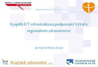 Vyspel  ICT infrastruktura podporuj c  VaVaI v region ln m zdravotnictv