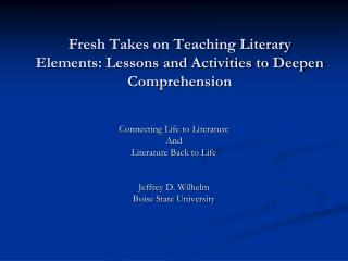 Fresh Takes on Teaching Literary Elements: Lessons and Activities to Deepen Comprehension