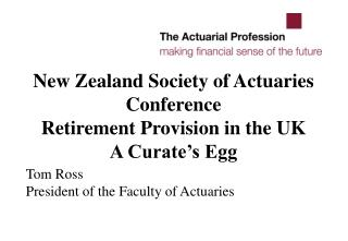 New Zealand Society of Actuaries Conference Retirement Provision in the UK  A Curate s Egg