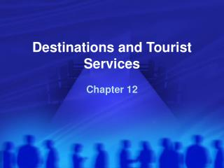 Destinations and Tourist Services