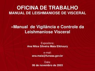 Expositora: Ana Nilce Silveira Maia Elkhoury  e-mail: ana.maiafunasa.br  Data: 06 de novembro de 2003