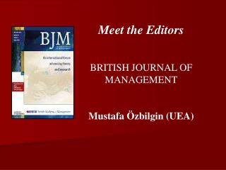 Meet the Editors    BRITISH JOURNAL OF MANAGEMENT   Mustafa  zbilgin UEA