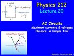 Physics 212  Lecture 20, Slide  1