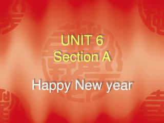 UNIT 6 Section A