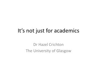It s not just for academics