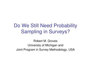 Do We Still Need Probability Sampling in Surveys