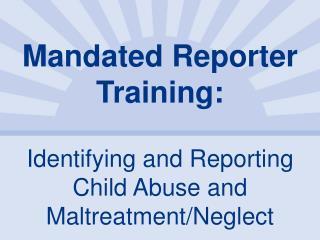 Mandated Reporter Training: