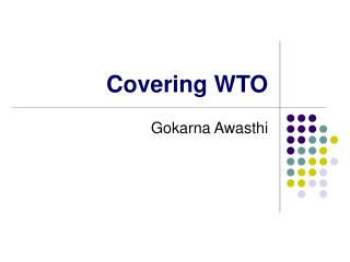Covering WTO