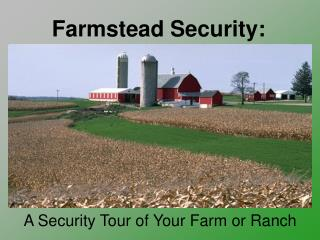 A Security Tour of Your Farm or Ranch