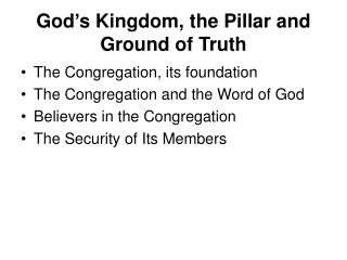 God s Kingdom, the Pillar and Ground of Truth