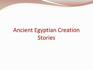 Ancient Egyptian Creation Stories