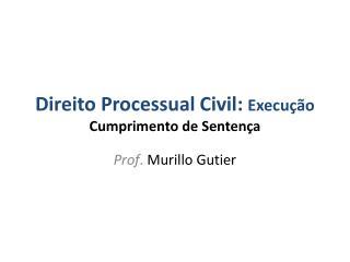 Direito Processual Civil: Execu  o Cumprimento de Senten a