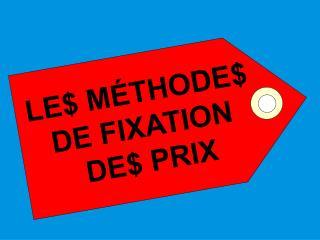 LE M THODE  DE FIXATION  DE PRIX