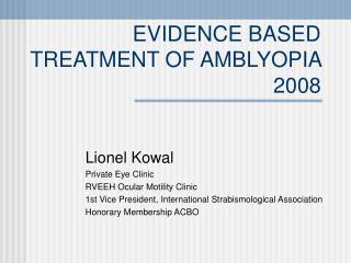 EVIDENCE BASED TREATMENT OF AMBLYOPIA  2008