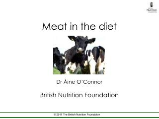 Meat in the diet     Dr  ine O Connor  British Nutrition Foundation
