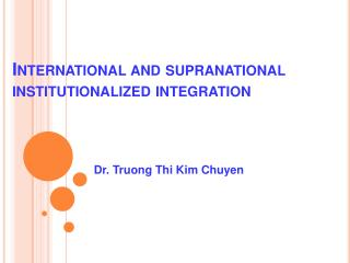 International and supranational institutionalized integration