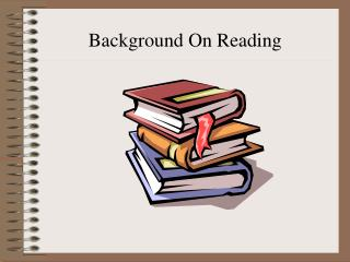 Background On Reading