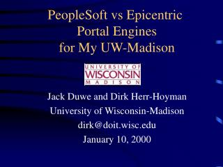PeopleSoft vs Epicentric  Portal Engines  for My UW-Madison