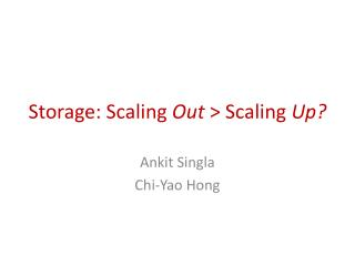 Storage: Scaling Out  Scaling Up