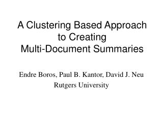 A Clustering Based Approach to Creating Multi-Document Summaries