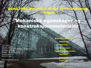 MENA 1000; Materialer, energi og nanoteknologi - Kap. 8  Mekaniske egenskaper og konstruksjonsmaterialer