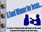 A Soul Winner for Jesus...